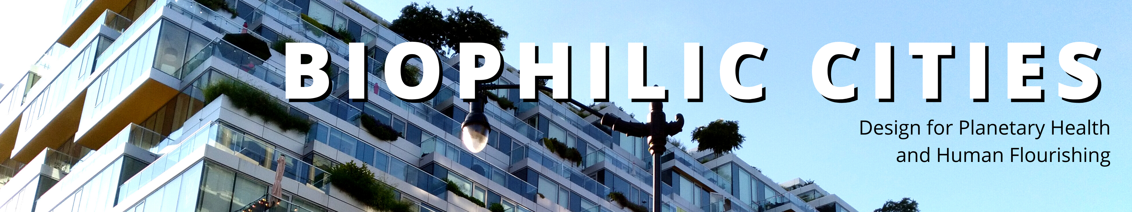 """a window-forward modern city building with plants on the roof, with text that says """"biophilic cities, design for planetary health and human flourishing"""""""