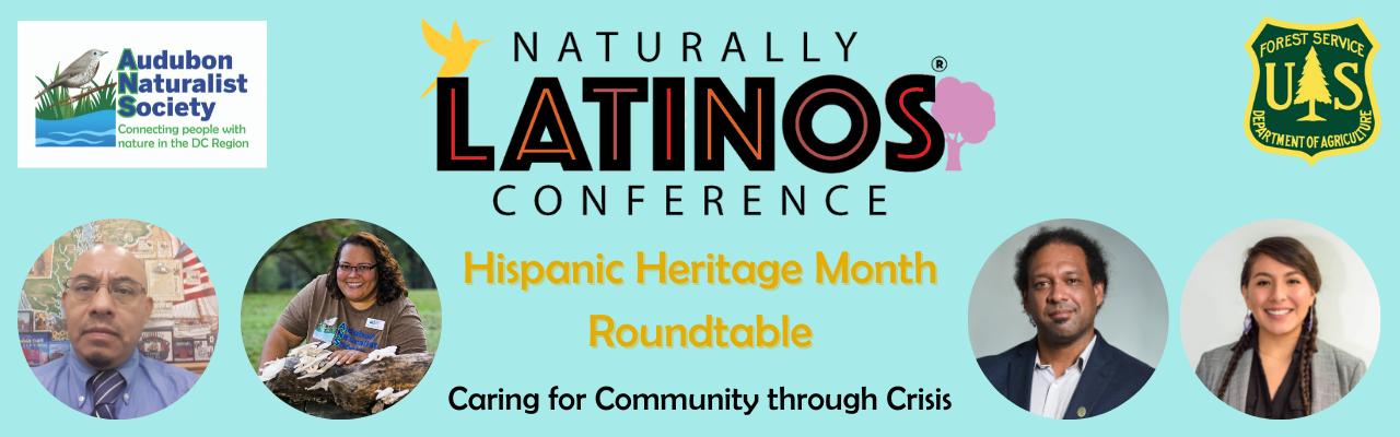 Naturally Latinos Hispanic Heritage Month Roundtable: Hispanic Heritage Month: Caring for Community through Crisis text on graphic.