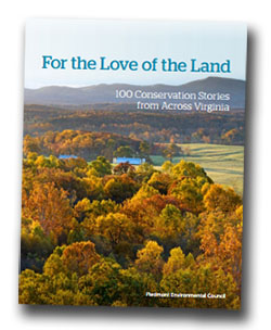For the Love of the Land: 100 Conservation Stories From Across Virginia
